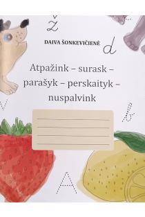 Atpažink – išgirsk – surask – parašyk – perskaityk – nuspalvink | Daiva Šonkevičienė