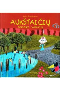 Aukštaičių dainelės vaikams (su CD)   Aušra Šiaučiulienė