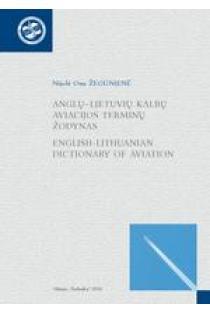 Anglų-lietuvių kalbų aviacijos terminų žodynas / English-Lithuanian dictionary of aviation | Nijolė Ona Žegūnienė