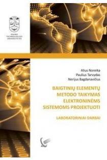 Baigtinių elementų metodo taikymas elektroninėms sistemoms projektuoti. Laboratoriniai darbai | Alius Noreika ir kt.