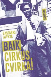 Baik cirkus, Cvirka! | Gasparas Aleksa