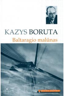 Baltaragio malūnas (Mokinio skaitiniai) | Kazys Boruta