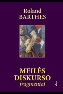 Meilės diskurso fragmentai | Roland Barthes