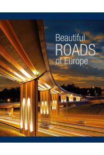 Beautiful Roads of Europe = Europos šalių keliai | Edited by Donaldas Anzdziulis