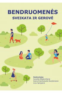 Bendruomenės sveikata ir gerovė | Aurelija Blaževičienė, Daina Krančiukaitė-Butylkinienė, Lina Spirgienė