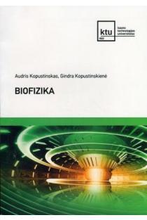 Biofizika | Audris Kopustinskas, Gindra Kopustinskienė