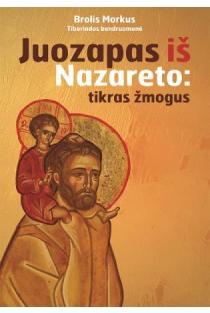 Juozapas iš Nazareto: tikras žmogus | Brolis Morkus