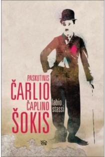 Paskutinis Čarlio Čaplino šokis | Fabio Stassi