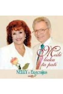 Meilė lieka ta pati (CD) | Nelly Paltinienė ir Eugenijus Ivanauskas