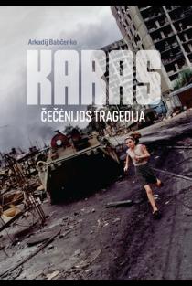 Karas: Čečėnijos tragedija | Arkadij Babčenko