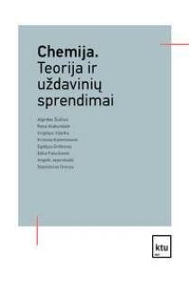 Chemija. Teorija ir uždavinių sprendimai | Algirdas Šulčius, Rasa Alaburdaitė ir kt.