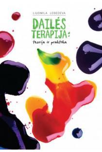 Dailės terapija: teorija ir praktika | Liudmila Lebedeva