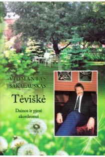 Tėviškė. Dainos ir pjesė akordeonui (su CD) | Vidmantas Sakalauskas