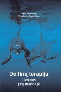 Delfinų terapija Lietuvos jūrų muziejuje | Brigita Kreivienė, Mindaugas Rugelvičius