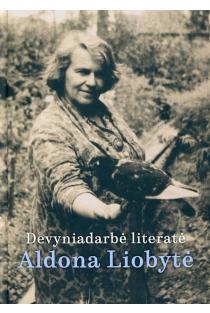 Devyndarbė literatė Aldona Liobytė | Solveiga Daugirdaitė