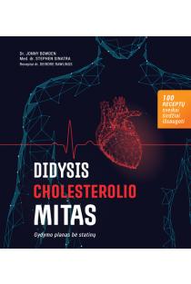 Didysis cholesterolio mitas. Gydymo planas be statinų | Deirdre Rawlings, Jonny Bowden, Stephen Sinatra