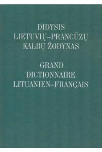 Didysis lietuvių-prancūzų kalbų žodynas / Grand dictionnaire lituanien-francais | Danguolė Melnikienė