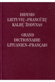 Didysis lietuvių-prancūzų kalbų žodynas / Grand dictionnaire lituanien-francais (2-as pataisytas ir papildytas leidimas | Danguolė Melnikienė
