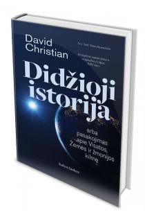 Didžioji istorija, arba pasakojimas apie Visatos, Žemės ir žmonijos kilmę | David Christian