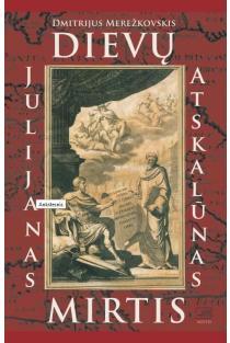 Dievų mirtis. Julijanas Atskalūnas   Dmitrijus Merežkovskis