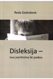 Disleksija - nuo įvertinimo iki įveikos | Reda Gedutienė