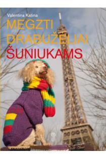 Megzti drabužėliai šuniukams | Valentina Katina
