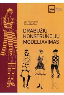 Drabužių konstrukcijų modeliavimas | Eglė Mackevičienė, Romualdas Titas