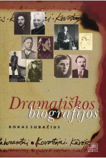 Dramatiškos biografijos | Rokas Subačius
