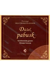 Dūšel, pabusk. Surinkimininkų giesmės Mažojoje Lietuvoje (CD) | Parengė Inga Strungytė-Liugienė