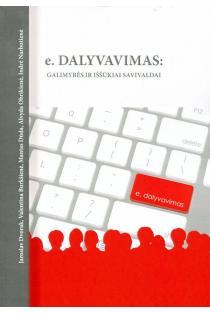 e. Dalyvavimas: galimybės ir iššūkiai savivaldai | Jaroslav Dvorak, Mantas Dūda, Valentina Burkšienė