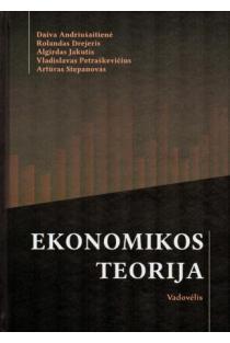 Ekonomikos teorija   Daiva Andriušaitienė, Rolandas Drejeris, Algirdas Jakutis ir kt.