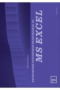 Ekonominės statistikos praktikumas su MS EXCEL | Alina Stundžienė