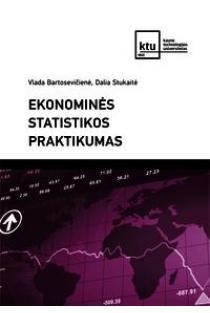 Ekonominės statistikos praktikumas | Vlada Bartosevičienė, Dalia Stukaitė