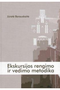 Ekskursijos rengimo ir vedimo metodika   Jūratė Barauskaitė