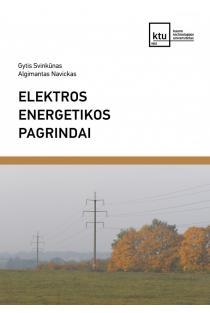 Elektros energetikos pagrindai   Gytis Svinkūnas, Algimantas Navickas