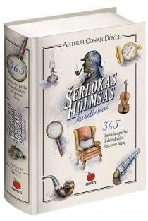 Šerlokas Holmsas kasdienai. 365 išminties perlai iš dedukcijos eksperto lūpų |