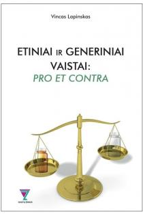 Etiniai ir generiniai vaistai: pro et contra | Vincas Lapinskas