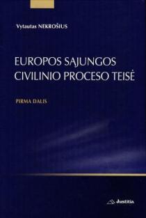 Europos Sąjungos civilinio proceso teisė (Pirma dalis ) | Vytautas Nekrošius