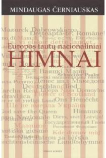 Europos tautų nacionaliniai himnai | Mindaugas Černiauskas