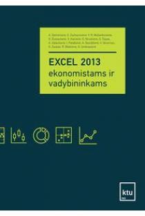 EXCEL 2013 ekonomistams ir vadybininkams | Alina Dėmenienė, Elvyra Zacharovienė, Vilma Rūta Mušankovienė ir kt.