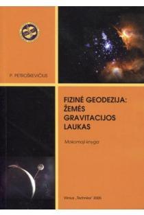 Fizinė geodezija: Žemės gravitacijos laukas | P. Petroškevičius