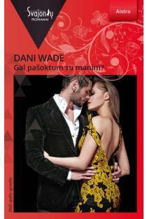 Gal pašoktum su manim? (Aistra) | Dani Wade
