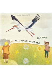 Gar Gar muzikinės kelionės | Greta Garmašaitė