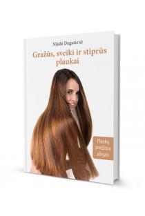 Gražūs, sveiki ir stiprūs plaukai. Plaukų priežiūra aliejais | Nijolė Degutienė