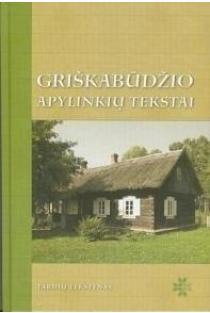 """Griškabūdžio apylinkių tekstai (su CD) (serija """"Tarmių tekstynas"""")   Rima Bacevičienė, Vilija Sakalauskienė"""