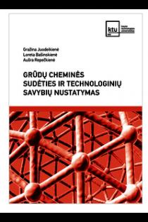 Grūdų cheminės sudėties ir technologinių savybių nustatymas | Gražina Juodeikienė, Loreta Bašinskienė, Aušra Repečkienė