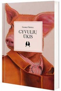 Gyvulių ūkis | George Orwell (Džordžas Orvelas)