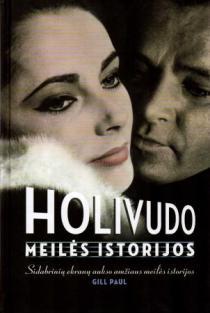 Holivudo meilės istorijos | Gill Paul