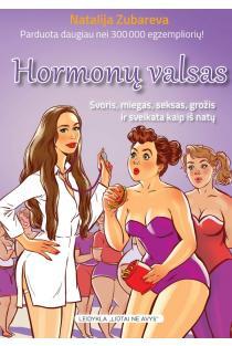 Hormonų valsas. Svoris, miegas, seksas, grožis ir sveikata kaip iš natų | Natalija Zubareva