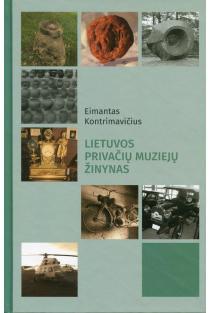 Lietuvos privačių muziejų žinynas | Eimantas Kontrimavičius
